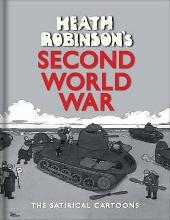 Heath Robinson's Second World War