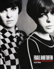 Foale and Tuffin: the Sixties. a Decade in Fashion