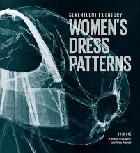 Seventeenth-Century Women's Dress Patterns: Bk. 1