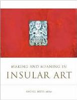 Making and Meaning in Insular Art