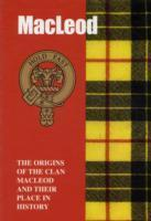 The MacLeod  The Origins of the Clan MacLeod and Their Place in History