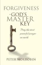 Forgiveness - God's Master Key