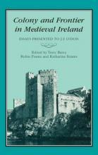 Colony and Frontier in Medieval Ireland
