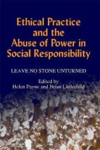 Ethical Practice and the Abuse of Power in Social Responsibility