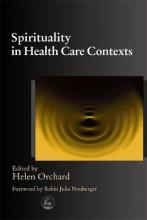 Spirituality in Health Care Contexts