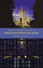 Every Pilgrim's Guide to England's Holy Places