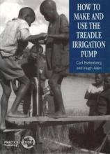 How to Make and Use the Treadle Irrigation Pump