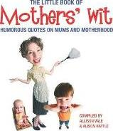 The Little Book of Mothers' Wit