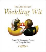 The Little Book of Wedding Wit