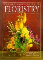 Beginner's Guide to Floristry