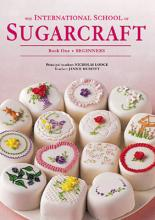 The International School of Sugarcraft: Beginners Book 1