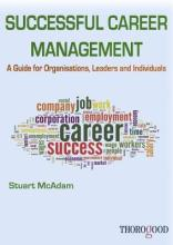 Successful Career Management: A Guide for Organisations, Leaders and Individuals