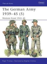 The German Army, 1939-45: Western Front, 1944-45 v. 5