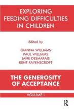 Exploring Feeding Difficulties in Children: The generosity of acceptance v. 1