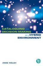 Cataloguing and Decision-making in a Hybrid Environment