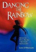 Dancing The Rainbow:Holistic Well-Being Through Movement