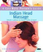 Busy Person's Guide: Indian Head Massage