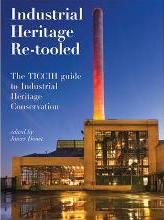 Industrial Heritage Re-Tooled