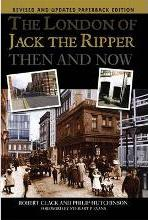 The London of Jack the Ripper Then and Now