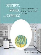 Science, Seeds and Cyborgs