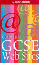 The Hutchinson Guide to GCSE Web Sites