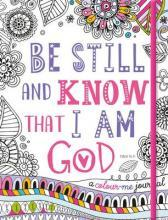 Adult Colouring Book: Be Still and Know that I Am God (Colouring Journal)