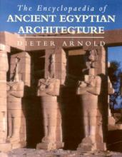 The Encyclopaedia of Ancient Egyptian Architecture