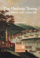 The Medway Towns: River, Docks and Urban Life