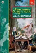 A Performer's Guide to Music of the Classical Period