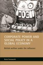 Corporate Power and Social Policy in a Global Economy