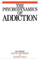 The Psychodynamics of Addiction