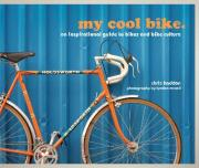 My Cool Bike: An Inspirational Guide to Stylish Cycling