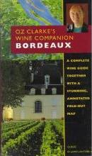 Oz Clarke's Wine Guide: Bordeaux