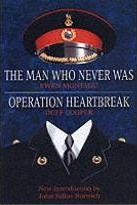 """The Man Who Never Was: AND """"Operation Heartbreak"""" by Duff Cooper"""