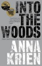 Into The Woods: The Battle For Tasmanias Forests