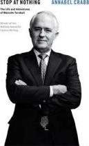 Stop at Nothing: The Life and Adventures of Malcolm Turnbull: Quarterly Essay 34