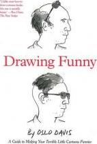 Drawing Funny: A Guide to Making Your Terrible Little Cartoons Funnier