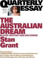 The Australian Dream: Blood, History and Becoming: Quarterly Essay Issue 64