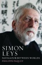 Simon Leys: Navigator Between Worlds