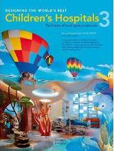 Designing the World's Best Children's Hospitals