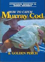 How to Catch Murray COD and Golden Perch