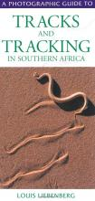 Photographic Guide to Tracks and Tracking in Southern Africa