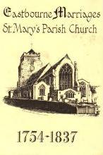 Eastbourne Marriages: St.Mary's Parish Church, 1754-1837