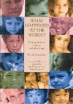 What Happened to the World?: Helping Children Cope in Turbulent Times