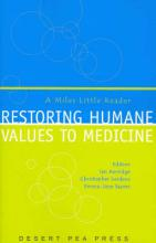 Restoring Humane Values to Medicine