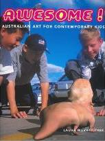Awesome! Australian Art for Contemporary Kids