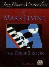Jazz Piano Masterclass - Drop 2 Book: Bk. 2