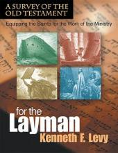 For the Laymana Survey of the Old Testament