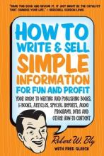 How to Write & Sell Simple Information for Fun & Profit