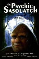 Psychic Sasquarch and Their UFO Connection